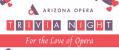Arizona Opera Trivia Night: For the Love of Opera