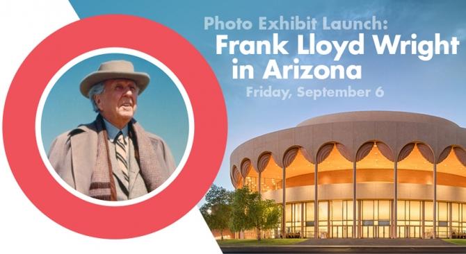 Frank Lloyd Wright in Arizona Photo Exhibit Launch